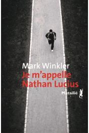 WINCKLER Mark - Je m'appelle Nathan Lucius