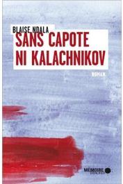 NDALA Blaise - Sans capote ni Kalachnikov