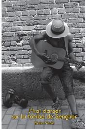 NDALA Blaise - J'irai danser sur la tombe de Senghor