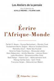MBEMBE Achille, SARR Felwine (sous la direction de), Les Ateliers de la Pensée - Ecrire l'Afrique-Monde