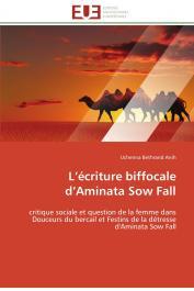 UCHENNA BERTHRAND Anih - L'écriture biffocale d'Aminata Sow Fall