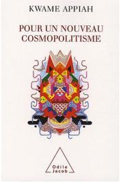 APPIAH Kwame Anthony - Pour un nouveau cosmopolitisme