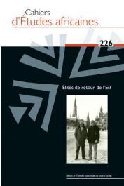 Cahiers d'études africaines - 226 - Elites de retour de l'Est