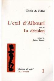 NDAO Cheik Aliou - L'exil d'Albouri suivi de La Décision