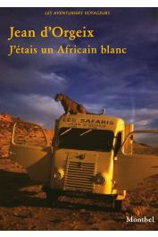 ORGEIX Jean d' - J'étais un Africain blanc