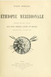 BORELLI Jules - Ethiopie méridionale. Journal de mon voyage aus pays Amhara, Oromo et Sidama (Septembre1885 à Novembre 1888)