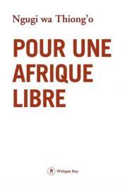 NGUGI WA THIONG'O - Pour une Afrique libre