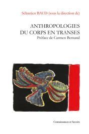 BAUD Sébastien (sous la direction de) - Anthropologies du corps en transes