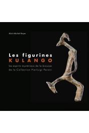 BOYER Alain-Michel - Les figurines des Kulango. Les esprits mystérieux de la brousse de la collection Pierluigi Peroni