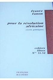 FANON Frantz - Pour la révolution africaine. Ecrits politiques (1ere edition)