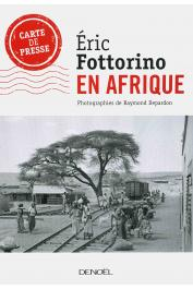 FOTTORINO Eric, DEPARDON Raymond (photographies) - En Afrique