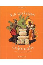 BURTON David - La Cuisine coloniale : 100 recettes d'Outre-Mer