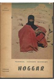 MALAURIE Jean - Hoggar. Touaregs, derniers seigneurs