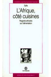 BARROT Pierre (ouvrage coordonné par) - L'Afrique côté cuisines: Regards africains sur l'alimentation