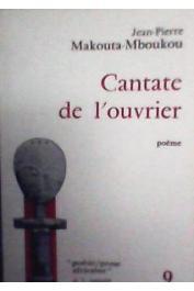 MAKOUTA-MBOUKOU Jean-Pierre - Cantate de l'ouvrier