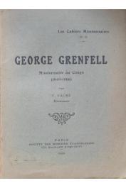 FAURE Félix (missionnaire) - George Grenfell, missionnaire au Congo (1849-1906)