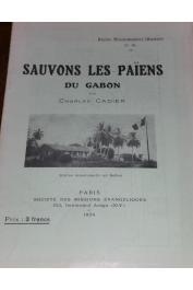 CADIER Charles - Sauvons les païens du Gabon