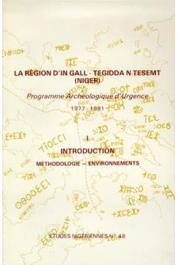 Etudes Nigériennes - 48, PONCET Yveline, BERNUS Edmond, BERNUS Suzanne - La région d'In Gall - Tegidda n Tesemt (Niger). Programme archéologique d'urgence (1977-81) / Tome I - Introduction : Méthodologie - Environnements.