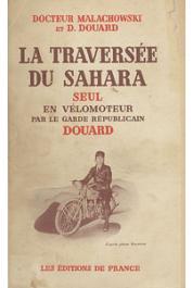 DOUARD D., MALACHOWSKI, (docteur) - La traversée du Sahara seul en vélomoteur par le garde républicain Douard