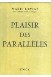 GEVERS Marie - Plaisir des parallèles, essai sur un voyage