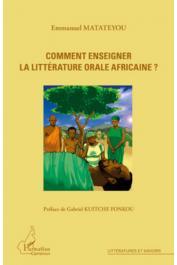 MATATEYOU Emmanuel - Comment enseigner la littérature orale africaine ?