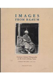 GEARY Christraud M. - Images from Bamum: German Colonial Photography at the Court of King Njoya, Cameroon, West Africa, 1902-1915