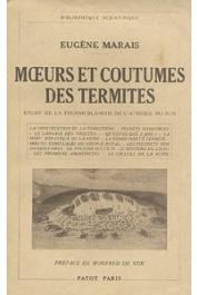 MARAIS Eugène - Moeurs et coutumes des termites. Etude de la fourmi blanche de l'Afrique du Sud