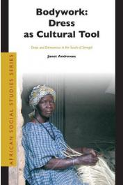 ANDREWS Janet - Bodywork, dress as cultural tool : dress and demeanor in the south of Senegal