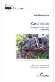 BASSENE René Capain -  Casamance. Récits d'un conflit oublié (1982-2014)