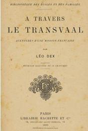 DEX Léo - A travers le Transvaal. Aventures d'une mission française