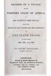 LEONARD Peter - Records of a Voyage to the Western Coast of Africa in His Majesty's Ship Dryad and of the Service on that Station for the Suppression of Tthe Slave Trade in the Years 1830, 1831,and 1832