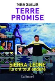 CRUVELLIER Thierry - Terre promise. Sierra Leone, ils ont tout enduré