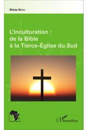 BAYILI Blaise - L'inculturation : de la Bible à la Tierce-Église du Sud