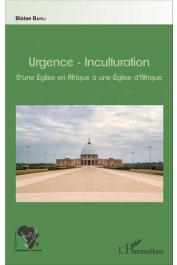 BAYILI Blaise - Urgence, inculturation : D'une Église en Afrique à une Église d'Afrique