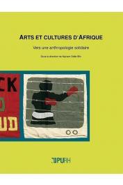 BLIN Myriam Odile (directeur éditorial) - Arts et cultures d'Afrique. Vers une anthropologie solidaire