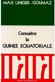 LINIGER-GOUMAZ Max - Connaître la Guinée Equatoriale