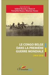NDAYWEL è NZIEM Isidore, MABIALA MANTUBA-NGOMA Pamphile (sous la direction de) - Le Congo belge dans la première guerre mondiale (1914-1918)
