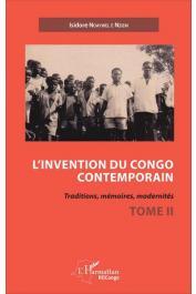 NDAYWEL è NZIEM Isidore - L'invention du Congo contemporain. Traditions, mémoires,modernités. Tome II