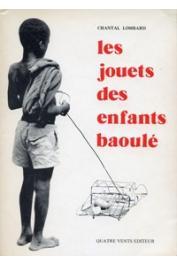 LOMBARD Chantal - Les jouets des enfants Baoulé. Essais sur la créativité enfantine dans une société rurale africaine