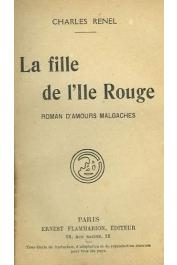 RENEL Charles - La Fille de l'île rouge. Roman d'amours malgaches