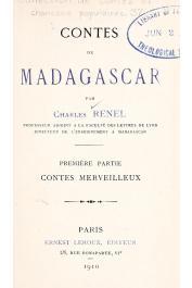 RENEL Charles - Contes de Madagascar. Première partie: Contes merveilleux. Deuxième partie : Fables et fabliaux