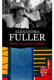 FULLER Alexandra - Partir avant les pluies. Mémoires (volume 3)