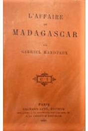 HANOTAUX Gabriel - L'affaire de Madagascar