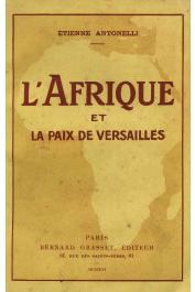 ANTONELLI Etienne - L'Afrique et la Paix de Versailles