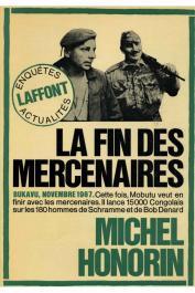 HONORIN Michel - La fin des mercenaires. Bukavu, Novembre 1967