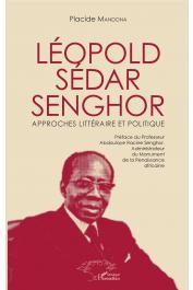 MANDONA Placide - Léopold Sédar Senghor. Approches littéraire et politique