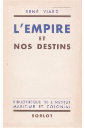 VIARD René - L'Empire et nos destins