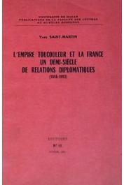SAINT-MARTIN Yves-Jean - L'Empire Toucouleur et la France, un demi-siècle de relations diplomatiques (1846-1893)