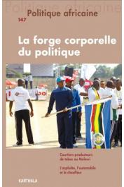 POLITIQUE AFRICAINE n° 147 - La forge corporelle du politique