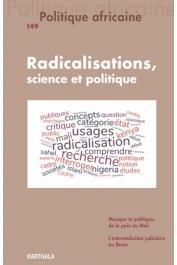 POLITIQUE AFRICAINE n° 149 - Radicalisations, science et politique
